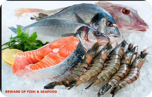 Beware of Certain Fish and Seafood