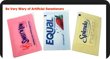 Be Very Wary of Artificial Sweeteners