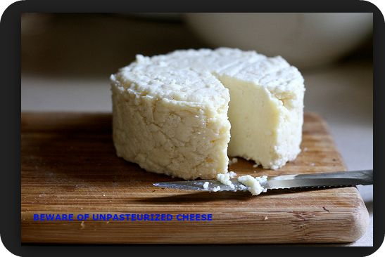 Stay Away From Unpasteurized Cheese